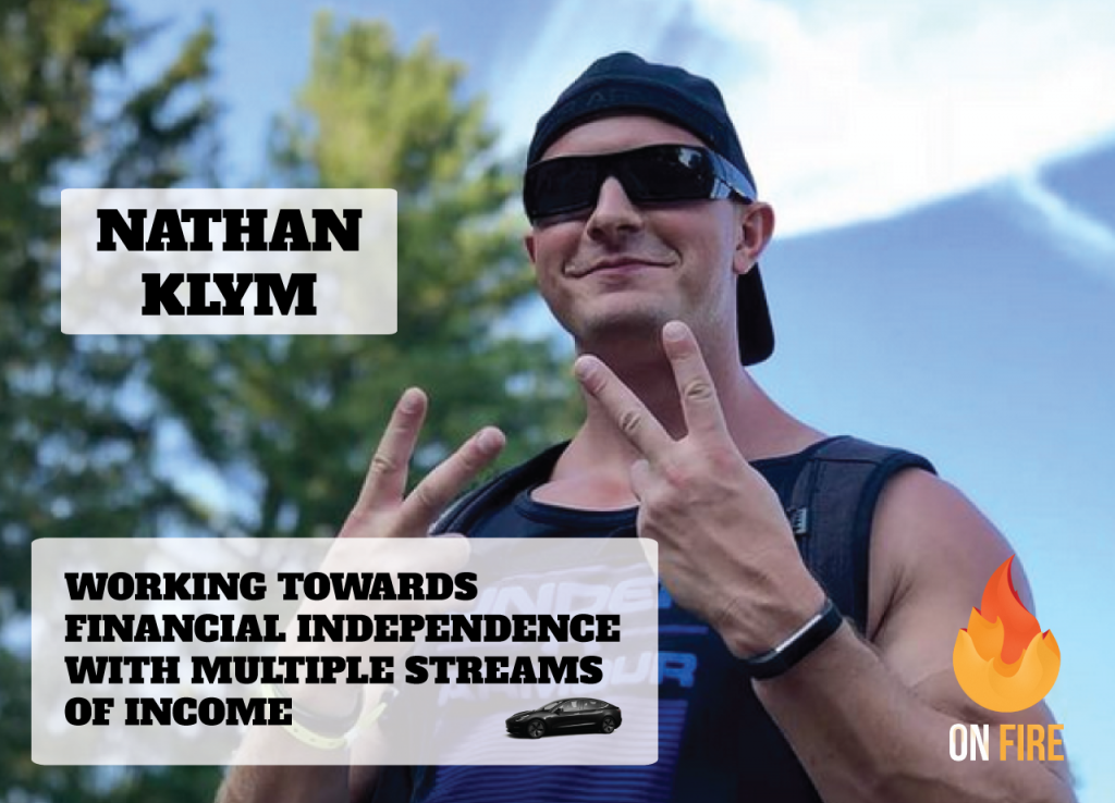 Nathan Klym - Working Towards Financial independence with multiple streams of income