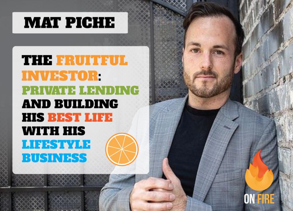Mat Piche - The Fruitful Investor